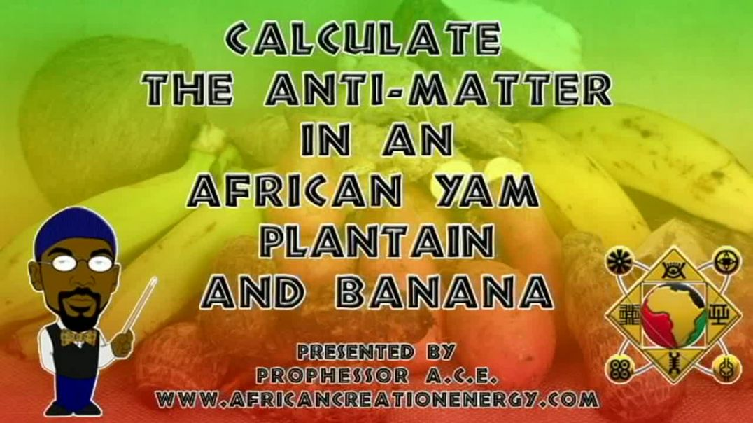 Antimatter Positrons in Banana, Yam, and Plantain.mp4