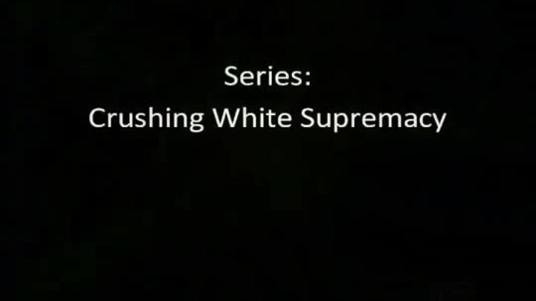 Crushing White Supremacy (Part 1 Slavery)