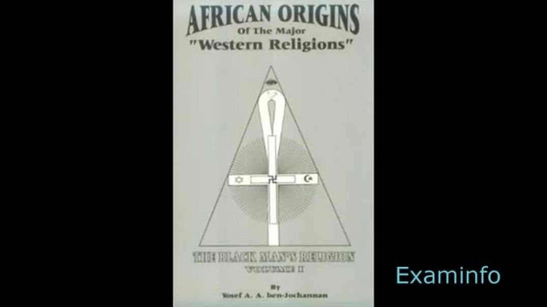 African Origins of the Major Western Religions by Nana Yosef Ben Jochannon (audiobk pt 4)