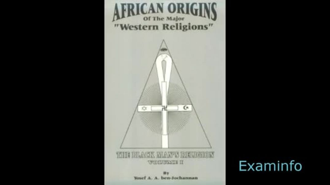 African Origins of the Major Western Religions by Nana Yosef Ben Jochannon (audiobk pt 2)