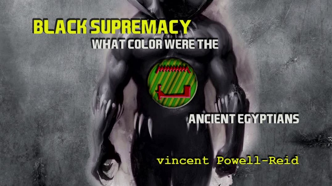 Black Supremacy vol. 1: What Race Were the Ancient Egyptians?